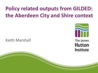 Policy related outputs  from GILDED: the Aberdeen City and Shire context