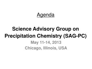 Agenda Science Advisory Group on Precipitation Chemistry (SAG-PC)