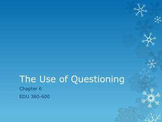 The Use of Questioning