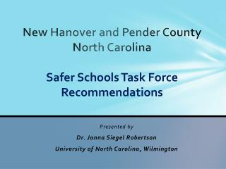 New Hanover and Pender County North  Carolina Safer Schools Task Force  Recommendations