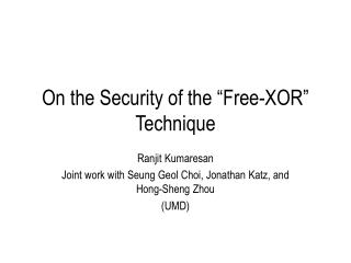 """On the Security of the """"Free-XOR"""" Technique"""