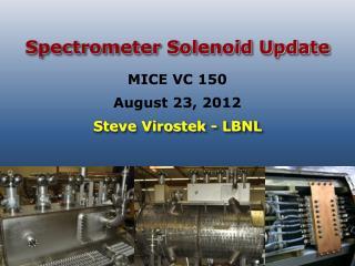 Spectrometer Solenoid Update