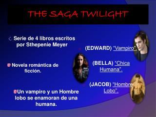 THE SAGA TWILIGHT