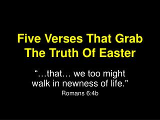 Five Verses That Grab The Truth Of Easter