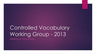 Controlled Vocabulary Working Group - 2013