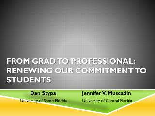 From Grad to Professional: Renewing our Commitment to Students