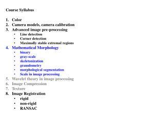 Course Syllabus Color  Camera models, camera calibration Advanced image pre-processing