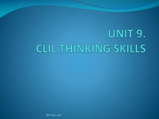 UNIT 9.  CLIL THINKING SKILLS