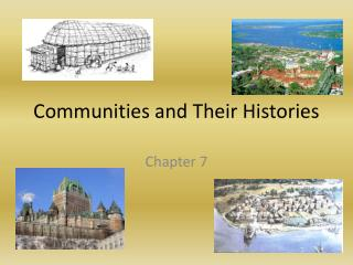 Communities and Their Histories