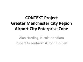 CONTEXT  Project Greater  Manchester City Region  Airport  City Enterprise Zone