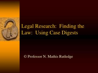 Legal Research:  Finding the Law:  Using Case Digests