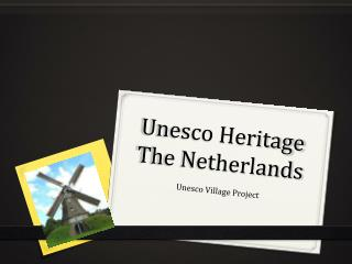 Unesco Heritage The Netherlands