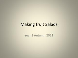 Making fruit Salads