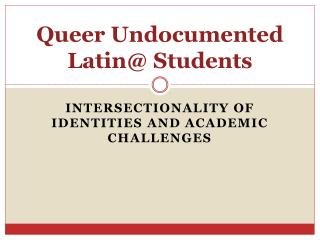Queer Undocumented Latin@ Students