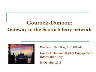 Gourock-Dunoon: Gateway to the Scottish ferry network