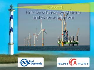Ostend ,  Hub for  offshore windfarms and  other equipment