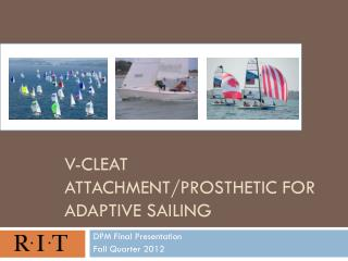 V-Cleat Attachment/Prosthetic for Adaptive Sailing