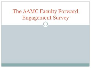 The AAMC Faculty Forward Engagement Survey