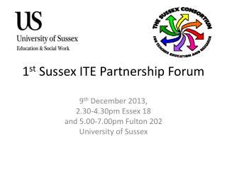 1 st  Sussex ITE Partnership Forum