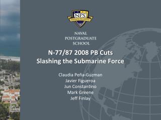 N-77/87 2008 PB Cuts Slashing the Submarine Force
