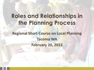 Roles and Relationships in the Planning Process