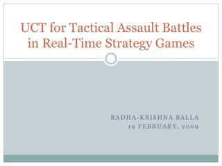 UCT for Tactical Assault Battles in Real-Time Strategy Games
