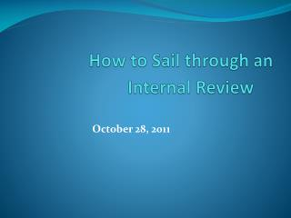 How to Sail through an Internal Review
