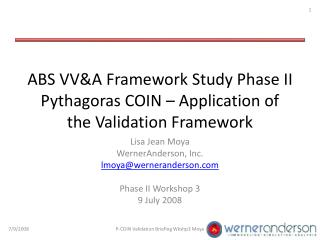 ABS VV&A Framework Study Phase II Pythagoras COIN – Application of the Validation Framework