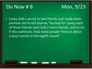Do Now  #  8			 	Mon, 9/23