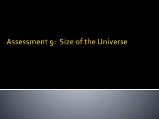 Assessment 9:  Size of the Universe
