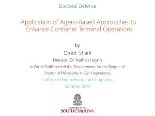 Doctoral Defense  Application of Agent-Based Approaches to Enhance Container Terminal Operations