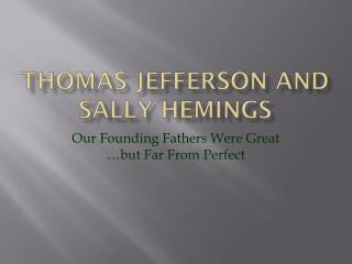 Thomas Jefferson and sally  hemings