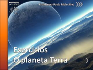 Exercícios O planeta Terra