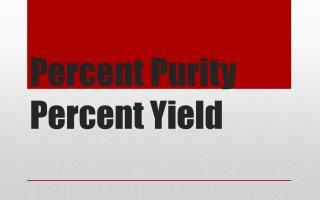 Percent Purity Percent Yield