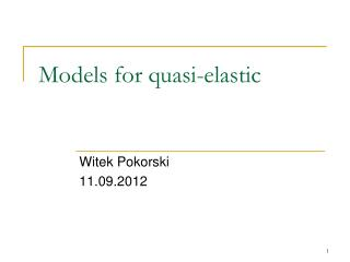 Models for quasi-elastic