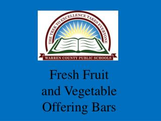 Fresh Fruit  and Vegetable  Offering Bars