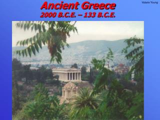 Ancient Greece 2000 B.C.E. – 133 B.C.E.