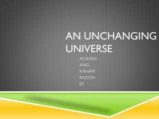 An unchanging universe
