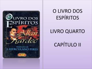 O LIVRO DOS ESPÍRITOS LIVRO QUARTO CAPÍTULO II
