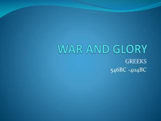 WAR AND GLORY