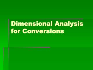 Dimensional Analysis for Conversions