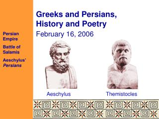 Greeks and Persians, History and Poetry