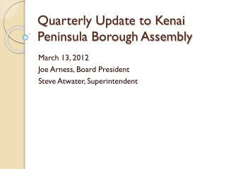 Quarterly Update to Kenai Peninsula Borough Assembly