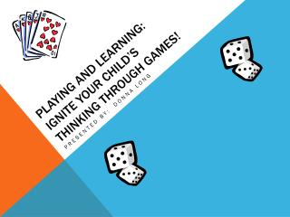 Playing and Learning:  Ignite your Child's Thinking Through GAMES!