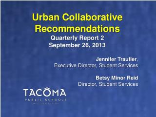 Urban Collaborative Recommendations Quarterly  Report 2 September 26,  2013 Jennifer  Traufler ,