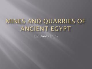Mines And Quarries Of Ancient Egypt