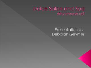 Dolce Salon and Spa Why choose us?