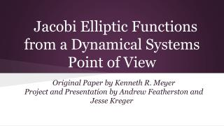 Jacobi Elliptic Functions from a Dynamical Systems Point of View