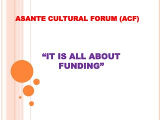ASANTE CULTURAL FORUM (ACF)