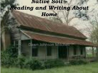 Native Soil –  Reading and Writing  About Home